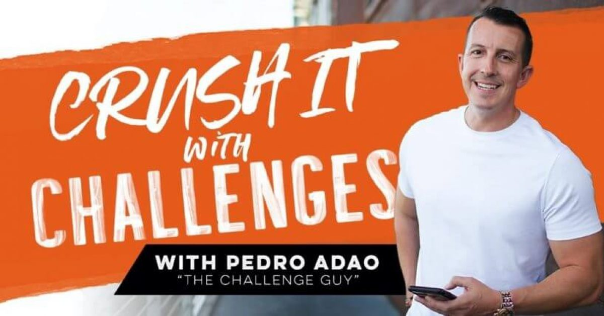 Pedro Adao – Crush It With Challenges (2020)