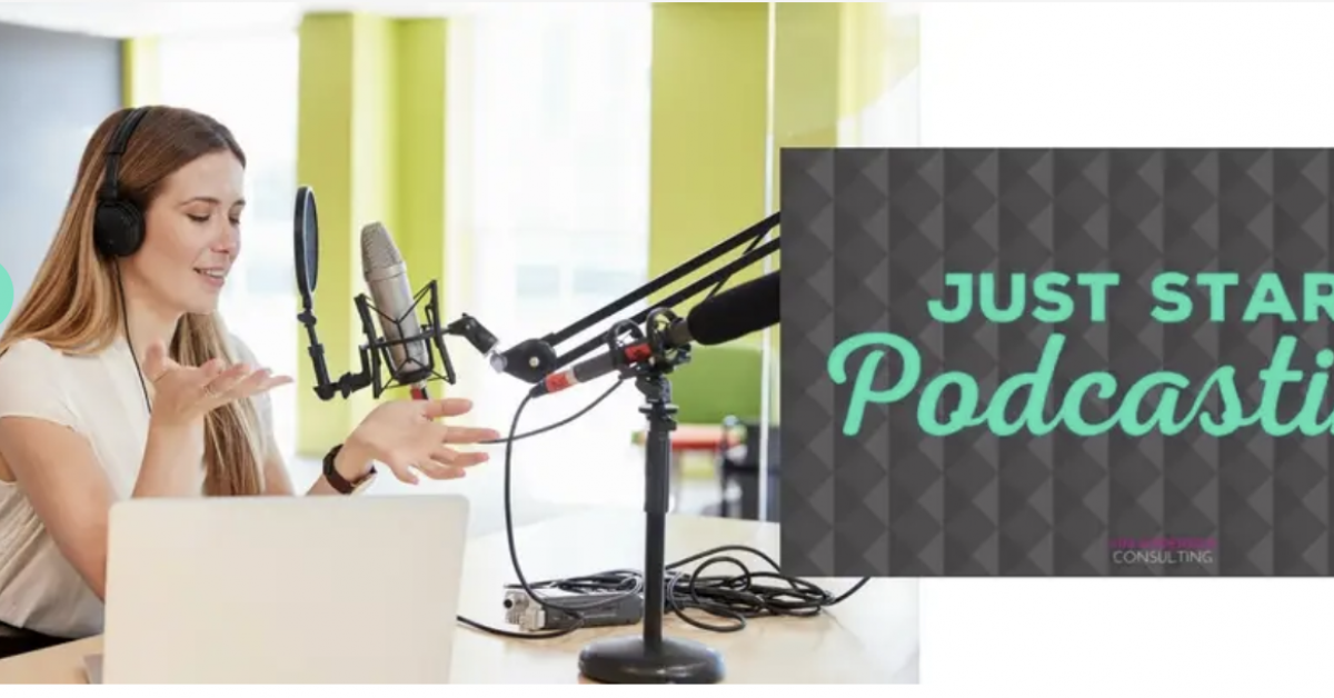 Kim Anderson – Just Start Podcasting
